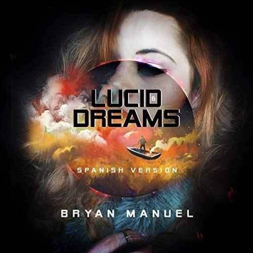 LUCID DREAMS (SPANISH REMIX) – BRYAN MANUEL (Instagram @bryan_manuel_eldm)