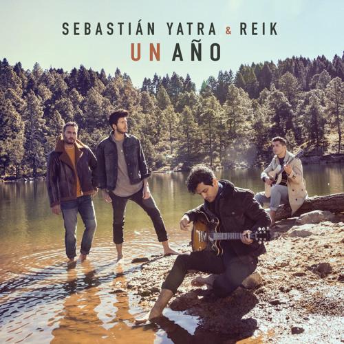 Sebastián Yatra, Reik – Un Año